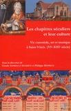 Claude Andrault-Schmitt et Philippe Depreux - Les chapitres séculiers et leur culture - Vie canoniale, art et musique à Saint-Yrieix (VIe-XIIIe siècle).