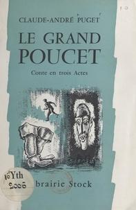 Claude-André Puget - Le grand Poucet - Conte en trois actes.