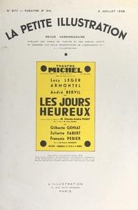 Claude-André Puget et Robert de Beauplan - Les jours heureux - Comédie en trois actes et quatre tableaux, représentée pour la première fois, le 27 avril 1938, au théâtre Michel.