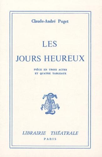 Claude-André Puget - Les jours heureux.