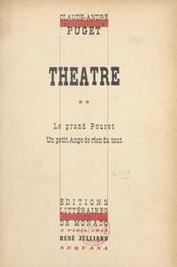 Claude-André Puget - Théâtre (2) - Le Grand Poucet, conte en 3 actes. Suivi de Un petit ange de rien du tout, comédie féerique en 3 actes.