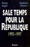 Claude Angeli et Stéphanie Mesnier - Sale temps pour la République.