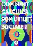 Claude-Annick Tissot - Comment calculer son utilité sociale ? - Les clés pour tout responsable associatif.