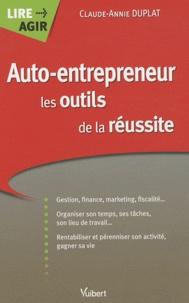 Claude-Annie Duplat - Auto-entrepreneur les outils de la réussite.