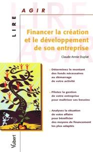 Claude-Annie Duplat - Financer la création et le développement de son entreprise.