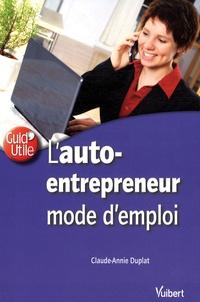 Claude-Annie Duplat - L'auto-entrepreneur - Mode d'emploi.