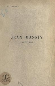 Claude Appert - Jean Massin, 1896-1916 - Sous-lieutenant au 55e Bataillon de chasseurs à pied. Avec une lettre du R. P. Vallée.