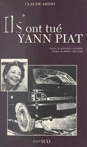 Claude Ardid et Boris Cyrulnik - Ils ont tué Yann Piat.