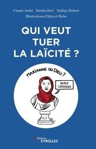 Qui veut tuer la laïcité ? - De laffaire des folles dAllah à lattentat de Charlie Hebdo, 30 ans de dérives identitaires.pdf
