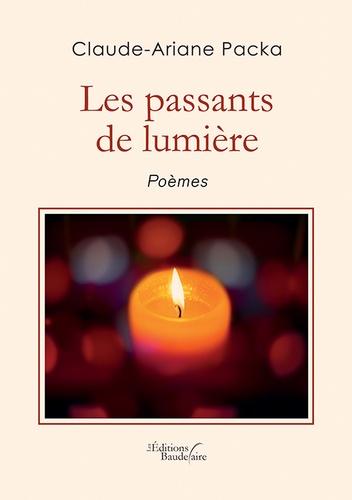 Claude-Ariane Packa - Les passants de lumière.