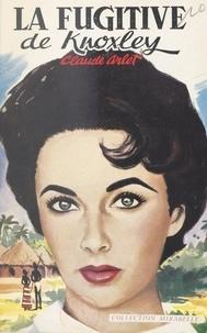 Claude Arlet - La fugitive de Knoxley.