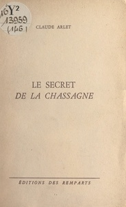 Claude Arlet - Le secret de La Chassagne.