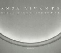 Claude Arnaud et Philippe Duboÿ - Anna Vivante - Ciels d'architecture.