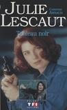 Claude Arnaud - Julie Lescaut  : Tableau noir.