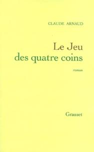 Claude Arnaud - Le jeu des quatre coins.