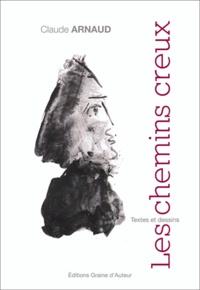 Claude Arnaud - Les chemins creux.