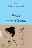 Claude Arnaud - Proust contre Cocteau - Couverture bleue.