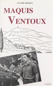 Claude Arnoux - Maquis Ventoux - Résistance et répression en Provence pendant la IIe guerre mondiale.