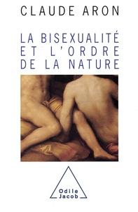 Claude Aron - La bisexualité et l'ordre de la nature.