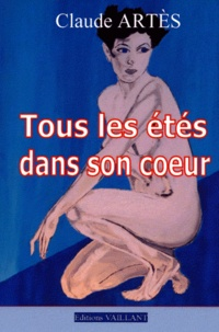 Claude Artes - Tous les étés dans son coeur.