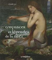 Claude Arz - Croyances et légendes de la mer.