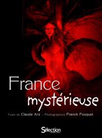 Claude Arz - France mystérieuse.