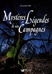 Claude Arz - Mystères et Légendes de nos Campagnes.