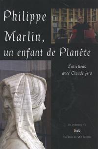 Claude Arz - Philippe Marlin, un enfant de Planète.