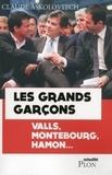 Claude Askolovitch - Les grands garçons - Valls, Montebourg, Hamon....