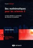Claude Aslangul - Mathématiques pour les sciences - Tome 2, Corrigés détaillés et commentés des exercices et problèmes.