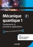 Claude Aslangul - Mécanique quantique - Tome 1, Fondements et premières applications.