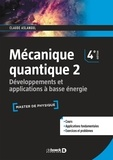 Claude Aslangul - Mécanique quantique - Tome 2, Développements et applications à basse énergie.