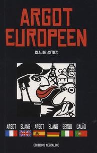 Claude Astier - Argot européen.