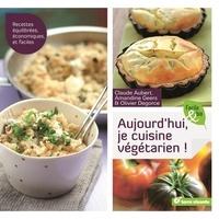 Claude Aubert et Amandine Geers - Aujourd'hui, je cuisine végétarien !.