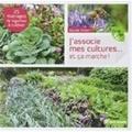 Claude Aubert - J'associe mes cultures... et ça marche ! - 25 mariages de légumes à cultiver.