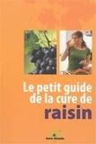 Claude Aubert - Le petit guide de la cure de raisin.
