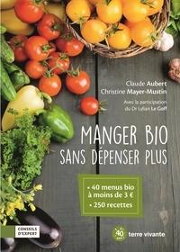 Claude Aubert et Christine Mayer-Mustin - Manger bio sans dépenser plus.
