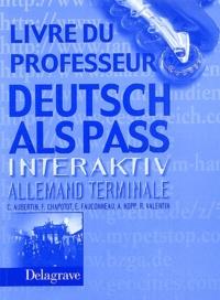 Claude Aubertin et Françoise Chapotot - Allemand Terminale Deutsch Als Pass Interaktiv - Livre du professeur.
