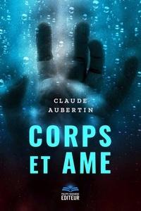 Claude Aubertin - Corps Et Ame.