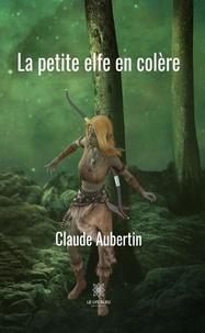 Claude Aubertin - La petite elfe en colère.