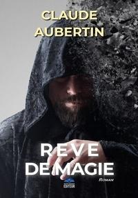 Claude Aubertin - Rêve de Magie.