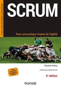 Claude Aubry - Scrum - 5e éd. - Pour une pratique vivante de l'agilité.