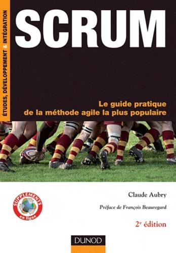Scrum. le guide pratique de la méthode agile la plus populaire 2e édition
