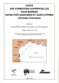 Claude Augris et Yann Mear - Carte des formations superficielles sous-marines entre Port-Barcarès et Saint-Cyprien (Pyrénées-Orientales) - Échelle : 1/20 000 (43° 15' N). carte pliée.