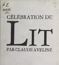 Claude Aveline - Célébration du lit.