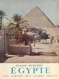 Claude Aveline et Francis Ambrière - Égypte.