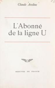 Claude Aveline - L'abonné de la ligne U.