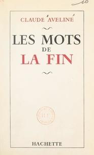 Claude Aveline - Les mots de la fin.