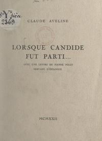 Claude Aveline et Pierre Mille - Lorsque Candide fut parti... - Avec une lettre de Pierre Mille servant d'épilogue.