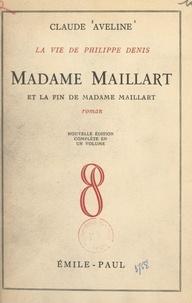 Claude Aveline - Madame Maillard - La vie de Philippe Denis et la fin de Madame Maillard.